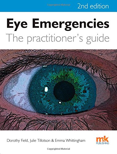 Eye Emergencies: a Practitioner's Guide (Paperback): Dorothy Field