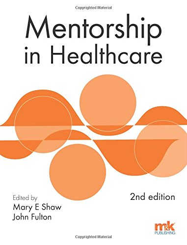 Mentorship in Healthcare: Shaw, Mary E., Fulton, John