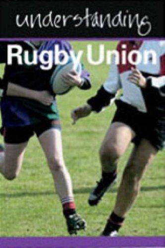 Understanding Rugby Union: Hickey, Julia; Worsnop, Simon