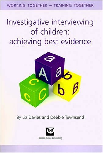 9781905541331: Investigative Interviewing of Children: Achieving Best Evidence: Working Together - Training Together