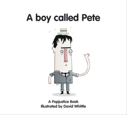 9781905548095: A Boy Called Pete (Popjustice Idols Series)