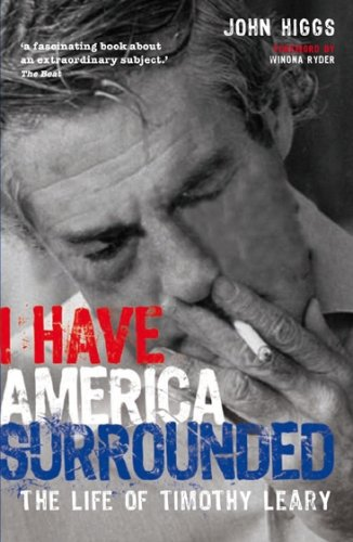 9781905548255: I Have America Surrounded: The Life of Timothy Leary
