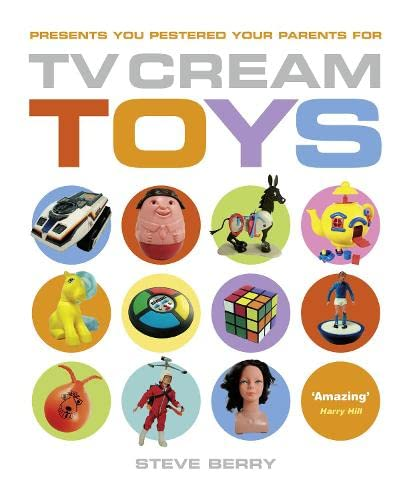 9781905548279: TV Cream Toys: Presents You Pestered Your Parents for