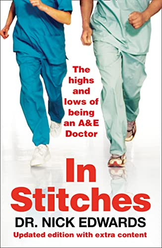 9781905548705: In Stitches: The Highs and Lows of Life as an AandE Doctor