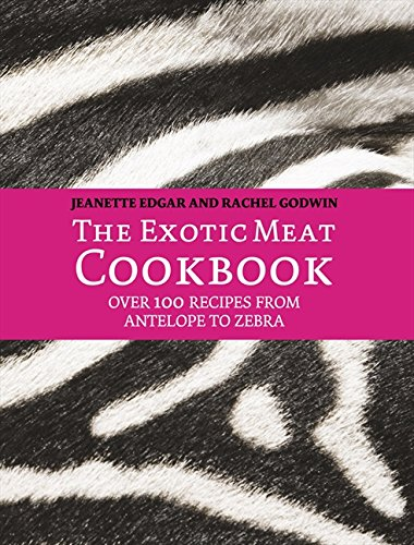 9781905548866: The Exotic Meat Cookbook: From Antelope to Zebra
