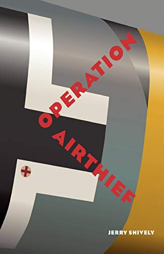 Opertaion Airthief (Paperback): Jerry Shively