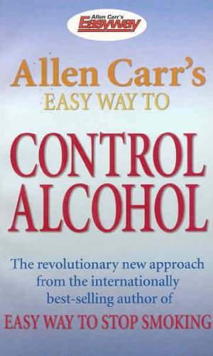 9781905555062: Allen Carr's Easy way to Control Alcohol