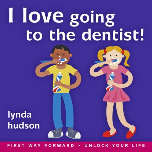 9781905557073: I Love going to the Dentist age 4-7 Help little ones overcome fear of the dentist (Lynda Hudson's Unlock Your Life Audio CDs for Children)