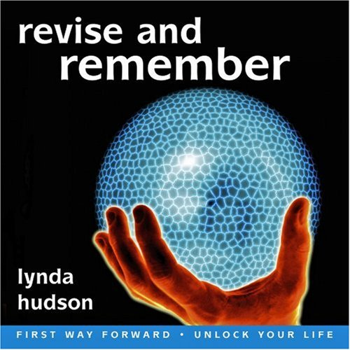 9781905557097: Revise and Remember... Focus Attention and Improve Concentration (Lynda Hudson's Unlock Your Life Audio CDs for Students and Adults)