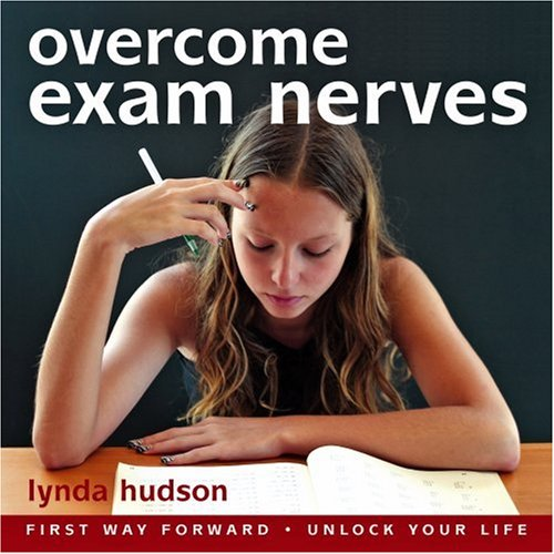9781905557103: Overcome Exam Nerves: Deal with Unwanted Nerves before an Exam or Test (Lynda Hudson's Unlock Your Life Audio CDs for Students and Adults)