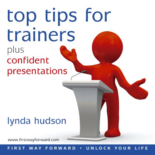 Top Tips for Trainers - Helps you give better presentations (Lynda Hudson's Unlock Your Life Audio CDs for Adults) (1905557183) by Lynda Hudson