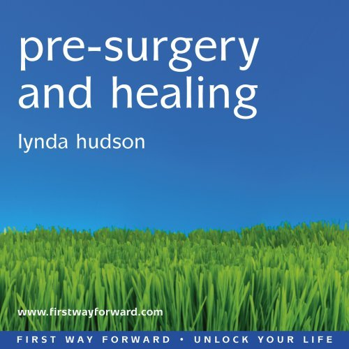 9781905557202: Pre-surgery and Healing: For those Facing a Medical Procedure or Surgery (Lynda Hudson's Unlock Your Life Audio CDs for Adults)