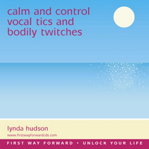 9781905557219: Vocal Tics and Bodily Twitches 8yrs +: Helping to Manage the Symptoms (Lynda Hudson's Unlock Your Life Audio CDs for Children and Teenagers) (Lynda ... Your Life