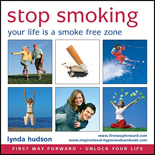 Stop Smoking Make your Life a Smoke Free Zone (Lynda Hudson's Unlock Your Life Audio CDs for Adults and Teenagers) (1905557280) by Lynda Hudson