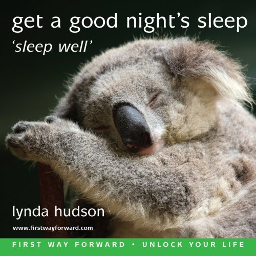 Get a Good Night's Sleep: Sleep Well (Unlock Your Life) (1905557361) by Lynda Hudson