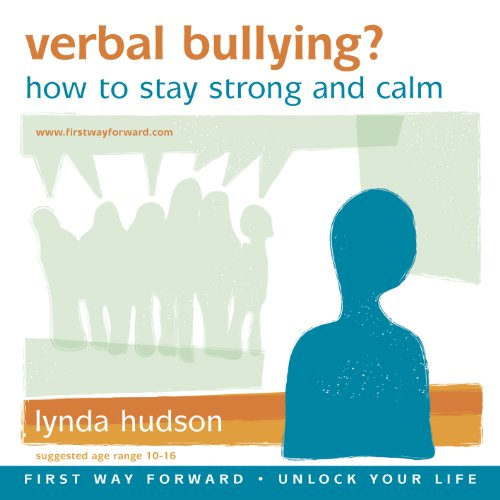 Verbal Bullying 10-15 years - How to stay strong and calm (Unlock Your Life) (1905557736) by Lynda Hudson
