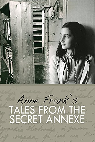 9781905559206: Tales from the Secret Annexe: Short stories and essays from the young girl whose courage has touched millions