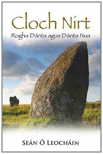 Cloch Nirt: Rogha Danta Agus Danta Nua (Irish Edition): O Leochain, Sean