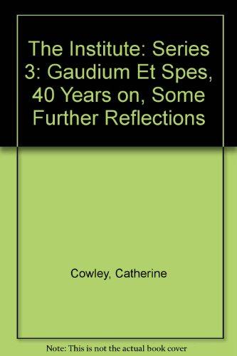 The Institute: Series 3: Gaudium Et Spes,: Catherine Cowley,John Hine,Elizabeth