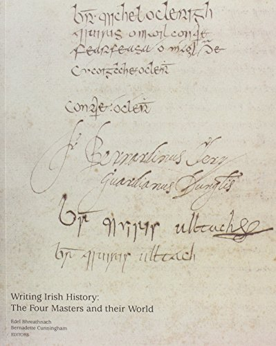 9781905569120: Writing Irish History: The Four Masters and Their World