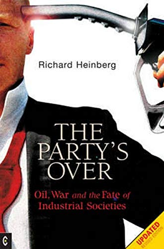 9781905570003: Party's Over: Oil, War and the Fate of Industrial Societies