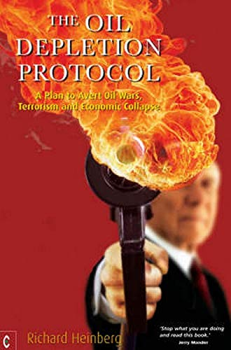 9781905570041: The Oil Depletion Protocol: A Plan to Avert Oil Wars, Terrorism, and Economic Collapse