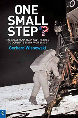 9781905570126: One Small Step?: The Great Moon Hoax and the Race to Dominate Earth from Space