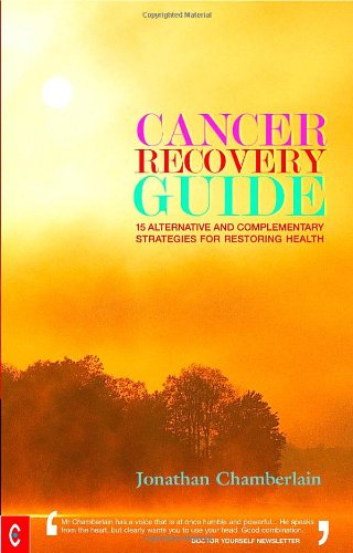 9781905570140: Cancer Recovery Guide: 15 Alternative and Complementary Strategies for Restoring Health