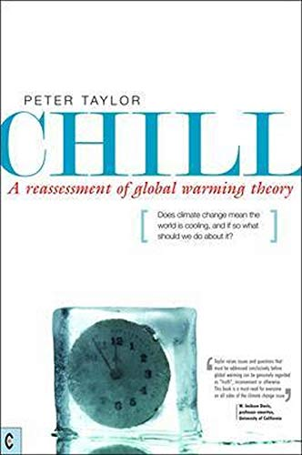 9781905570195: Chill, A Reassessment of Global Warming Theory: Does Climate Change Mean the World is Cooling, and If So What Should We Do About It?