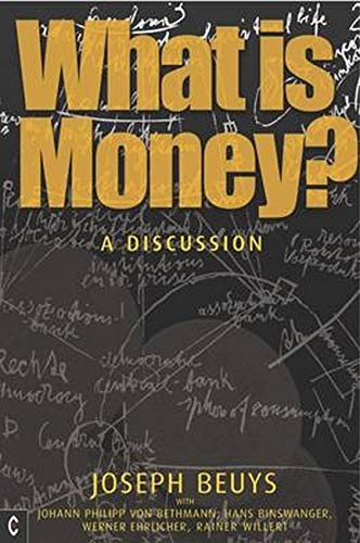 9781905570256: What is Money?: A Discussion Featuring Joseph Beuys