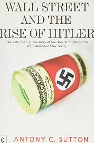 9781905570270: Wall Street and the Rise of Hitler: The Astonishing True Story of the American Financiers Who Bankrolled the Nazis