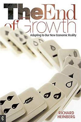 9781905570331: The End of Growth: Adapting to Our New Economic Reality