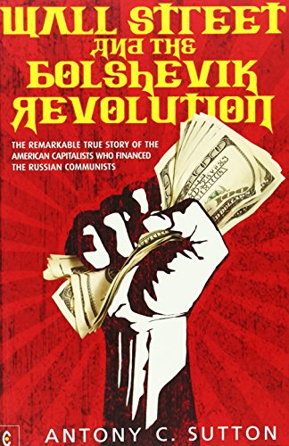 9781905570355: Wall Street and the Bolshevik Revolution: The Remarkable True Story of the American Capitalists Who Financed the Russian Communists