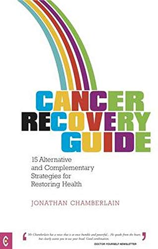 9781905570393: Cancer Recovery Guide: 15 Alternative and Complementary Strategies for Restoring Health