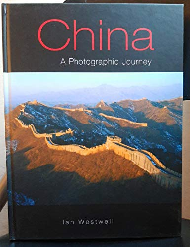 China: A Photographic Journey: Westwell, Ian