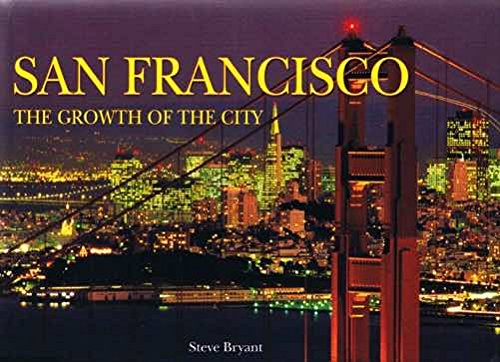 9781905573547: San Francisco: The Growth of the City
