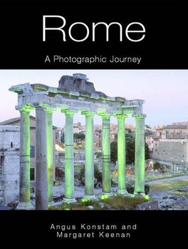 Rome: A Photographic Journey: Konstam, Angus, Keenan, Margaret