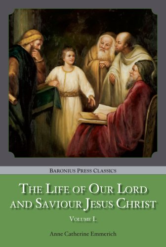 The Life of Our Lord and Saviour: Bl Anne Catherine