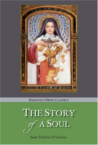 The Story of a Soul: Saint Therese of