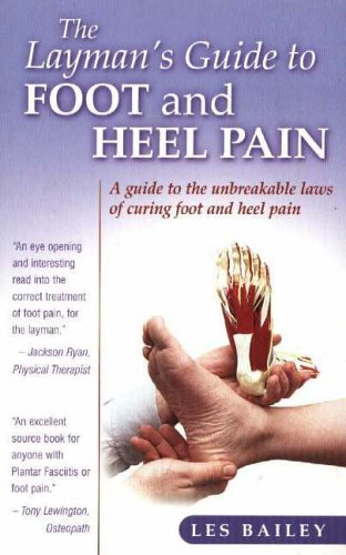 9781905575008: The Layman's Guide to Foot and Heel Pain: A Guide to the Unbreakable Laws of Curing Foot and Heel Pain