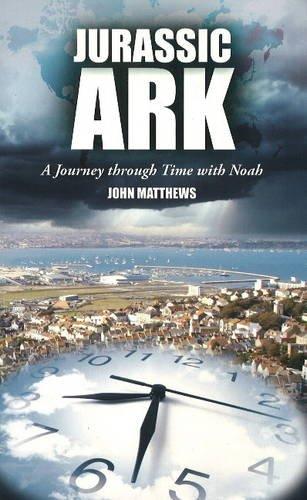 Jurassic Ark: A Journey Through Time with Noah: Matthews, John