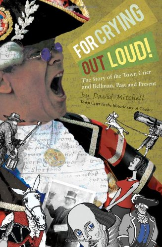 For Crying Out Loud!: The Story of: David Mitchell