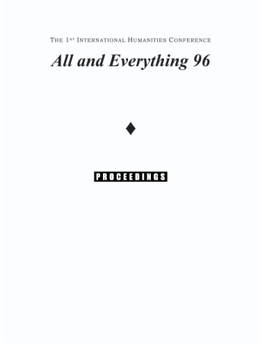 9781905578061: The Proceedings Of The 1st International Humanities Conference: All & Everything 1996