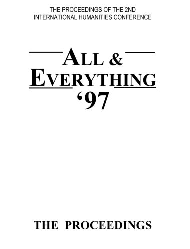 9781905578146: The Proceedings of the 2nd International Humanities Conference: All and Everything 1997