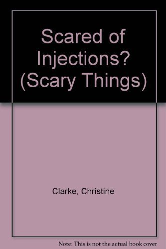 Scared of Injections? (Paperback): Christine Clarke