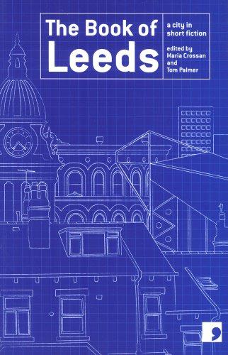 The Book of Leeds: A City in Short Fiction: Susan Everett, Tom Palmer