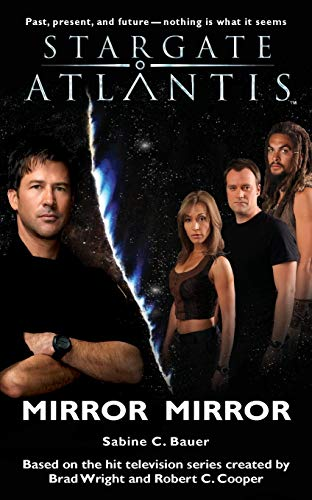 Stargate Atlantis: Mirror, Mirror: SGA-9: Bauer, Sabine C.