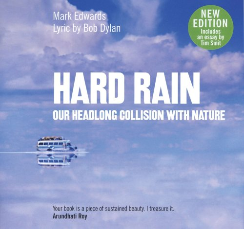 9781905588022: Hard Rain: Our Headlong Collision with Nature