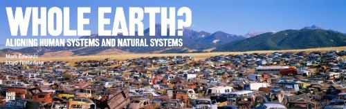 Whole Earth? Aligning Human Systems and Natural: Mark Edwards,Lloyd Timberlake