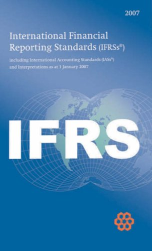 International Financial Reporting Standards IFRSs 2007 bound: International Accounting Standards